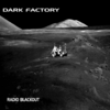 Dark Factory - Radio Blackout