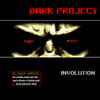 Dark Project - Involution