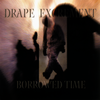 Drape Excrement - Borrowed Time