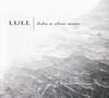 Lull - Like a Slow River