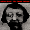 Schloss Tegal - The Grand Guignol